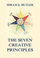 The Seven Creative Principles - Hiram E. Butler