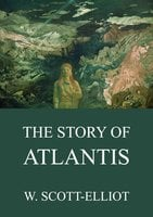 The Story Of Atlantis - W. Scott-Elliot