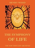 The Symphony Of Life - Henry Wood