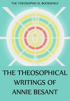 The Theosophical Writings of Annie Besant - Annie Besant