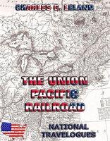 The Union Pacific Railroad - Charles Godfrey Leland