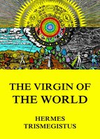 The Virgin of the World - Hermes Trismegistus