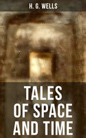 Tales of Space and Time - H.G. Wells