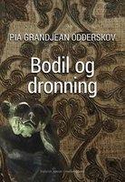 Bodil og dronnning - Pia Grandjean Odderskov