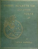 Three Sunsets And Other Poems - Lewis Carroll
