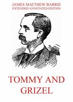Tommy And Grizel - James Matthew Barrie