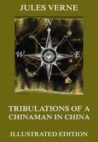 Tribulations of a Chinaman in China - Jules Verne