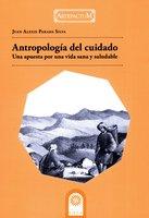 Antropología del cuidado: una apuesta por una vida sana y saludable - Juan Alexis Parada Silva