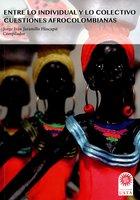 Entre lo individual y lo colectivo: cuestiones afrocolombianas - Jorge Iván Jaramillo Hincapié