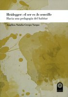 Heidegger: el ser es lo sencillo - Angélica Natalia Crespo Vargas