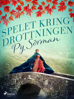 Spelet kring drottningen - Py Sörman