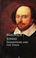 Shakespeare and the Stage - Maurice Jonas
