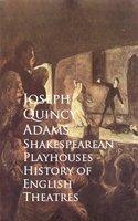 Shakespearean Playhouses - History of English Theatres - Joseph Quincy Adams