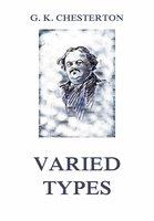 Varied Types - Gilbert Keith Chesterton
