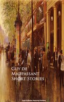 Short Stories - Guy de Maupassant