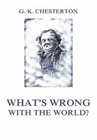 What's wrong with the world? - Gilbert Keith Chesterton