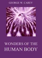 Wonders of the Human Body - George W. Carey