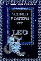 Zodiac Unleashed - Leo - Juergen Beck