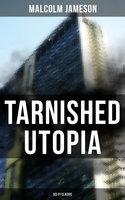 Tarnished Utopia (Sci-Fi Classic) - Malcolm Jameson