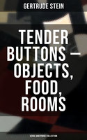 Tender Buttons – Objects, Food, Rooms (Verse and Prose Collection) - Gertrude Stein
