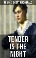 Tender is the Night - Francis Scott Fitzgerald
