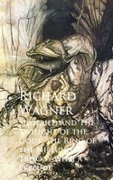 Siegfried and The Twilight of the Gods: The Ring of the Niblung, A Trilogy with a Prelude - Richard Wagner