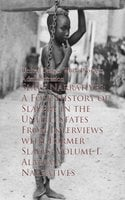 Slave Narratives: A Folk History of Slavery - Work Projects Administration
