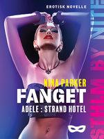 Fanget - Adele: Strand Hotell - Nina Parker