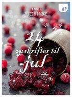 24 opskrifter til jul - Anne Hjernøe