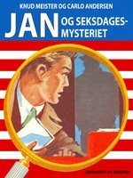 Jan og seksdages-mysteriet - Knud Meister,Carlo Andersen