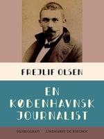 En københavnsk journalist - Frejlif Olsen