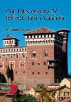 Con balas de plata IV: 1651-60 Italia y Cataluña