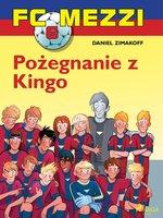 FC Mezzi 6 - Pożegnanie z Kingo - Daniel Zimakoff
