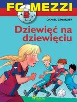 FC Mezzi 5 - Dziewięć na dziewięciu - Daniel Zimakoff