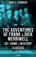 The Adventures of Frank & Dick Merriwell: 20+ Crime & Mystery Classics (Illustrated) - Burt L. Standish
