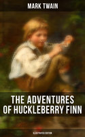 The Adventures of Huckleberry Finn (Illustrated Edition) - Mark Twain