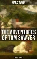 The Adventures of Tom Sawyer (Children's Classic) - Mark Twain