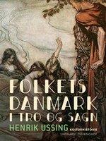 Folkets Danmark i tro og sagn - Henrik Ussing