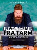 Elevtæmmeren fra Tarm - Bjarne O. Henriksen