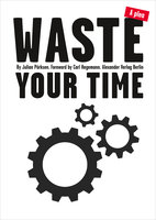Waste Your Time - Julian Pörksen