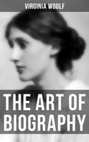 The Art of Biography - Virginia Woolf