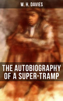 The Autobiography of a Super-Tramp - W. H. Davies