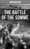 The Battle of the Somme - John Buchan