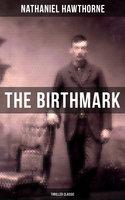 The Birthmark (Thriller Classic) - Nathaniel Hawthorne