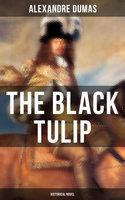 The Black Tulip (Historical Novel) - Alexandre Dumas