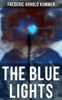 The Blue Lights - Frederic Arnold Kummer