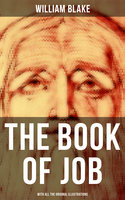 The Book of Job (With All the Original Illustrations) - William Blake
