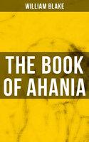 The Book of Ahania - William Blake