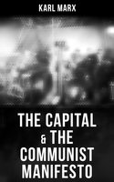 The Capital & The Communist Manifesto - Karl Marx