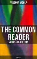 The Common Reader (Complete Edition: Series 1&2) - Virginia Woolf
